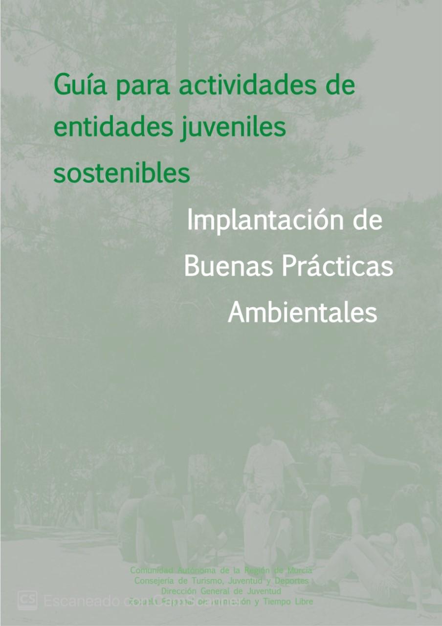 Portada de la 'Guía para actividades de entidades juveniles sostenibles. Implantación de Buenas Prácticas Ambientales'. Imagen: CARM