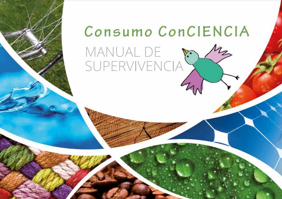 Portada del manual  'Consumo Conciencia, manual de supervivencia'
